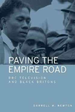 Paving the Empire Road: BBC Television and Black Britons (Hardcover)