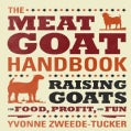 The Meat Goat Handbook: Raising Goats for Food, Profit, and Fun (Paperback)