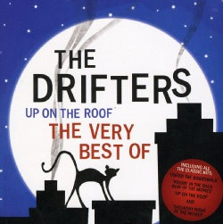 DRIFTERS - UP ON THE ROOF-THE VERY BEST