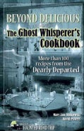 Beyond Delicious: The Ghost Whisperer's Cookbook (Paperback)