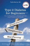 Type 2 Diabetes for Beginners: A Clear, Friendly Guide on Taking the Right Steps Toward a Healthy Life With Diabetes (Paperback)