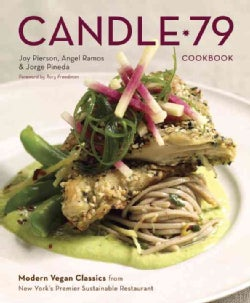 Candle 79 Cookbook: Modern Vegan Classics from New York's Premier Sustainable Restaurant (Hardcover)
