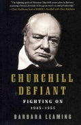 Churchill Defiant: Fighting On: 1945-1955 (Paperback)