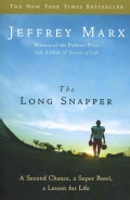 The Long Snapper: A Second Chance, a Super Bowl, a Lesson for Life (Paperback)
