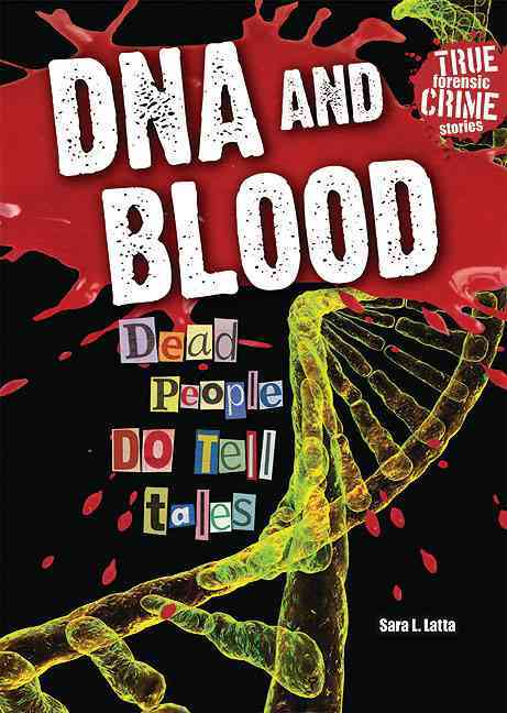 DNA and Blood: Dead People Do Tell Tales (Hardcover)