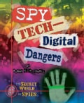 Spy Tech Digital Dangers (Hardcover)