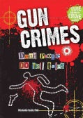 Gun Crimes: Dead People Do Tell Tales (Hardcover)