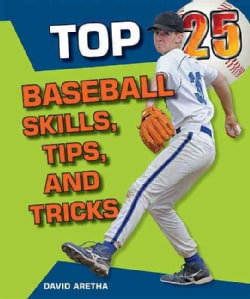 Top 25 Baseball Skills, Tips, and Tricks (Hardcover)
