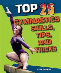 Top 25 Gymnastics Skills, Tips, and Tricks (Hardcover)