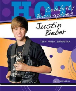 Justin Bieber: Teen Music Superstar (Hardcover)