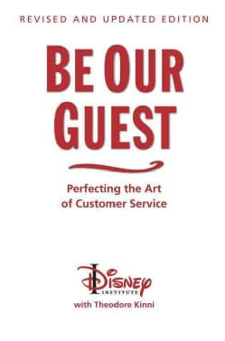 Be Our Guest: Perfecting the Art of Customer Service (Hardcover)