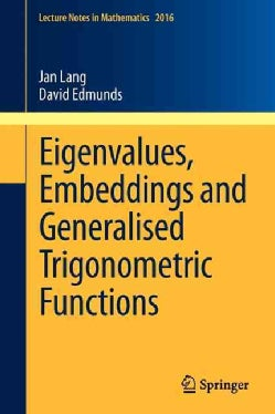 Eigenvalues, Embeddings and Generalised Trigonometric Functions (Paperback)