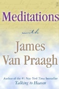 Meditations With James Van Praagh (Paperback)