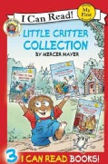 Little Critter Collection: Going to the Firehouse / Going to the Sea Park / Snowball Soup (Paperback)