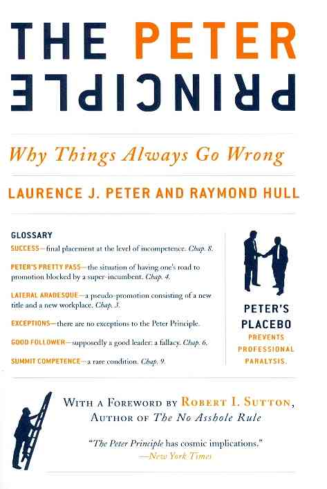The Peter Principle: Why Things Always Go Wrong (Paperback)
