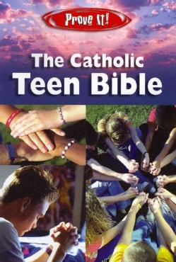Prove It! The Catholic Teen Bible: New American Bible (Paperback)