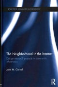 The Neighborhood in the Internet: Design Research Projects in Community Informatics (Hardcover)