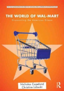 The World of Wal-Mart: Discounting the American Dream (Paperback)