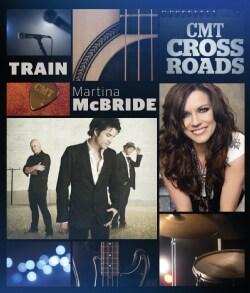 CMT Crossroads: Train and Martina McBride (DVD)