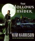 The Hollows Insider: New Fiction, Facts, Maps, Murders, and More in the World of Rachel Morgan (Hardcover)