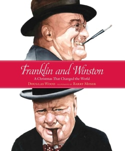 Franklin and Winston: A Christmas That Changed the World (Hardcover)