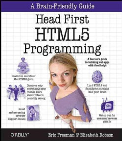 Head First HTML5 Programming: Building Web Apps with Javascript (Paperback)