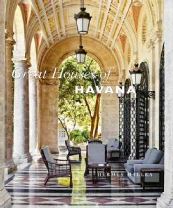 Great Houses of Havana: A Century of Cuban Style (Hardcover)