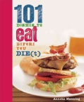 101 Dishes to Eat Before You Die(t) (Paperback)