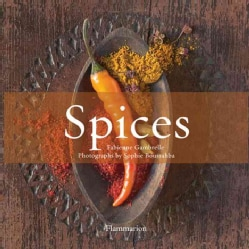 Spices: The History of Spices / The Flavor of Spices (Hardcover)