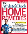 The Athlete's Book of Home Remedies: 1,001 Doctor-Approved Health Fixes & Injury-Prevention Secrets for a Leaner,... (Paperback)