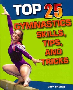 Top 25 Gymnastics Skills, Tips, and Tricks (Paperback)