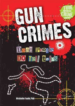 Gun Crimes: Dead People Do Tell Tales (Paperback)