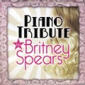 Various - Piano Tribute to Britney Spears