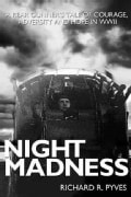 Night Madness: A Rear Gunner's Story of Love, Courage, and Hope in World War II (Paperback)