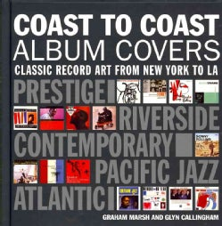 Coast to Coast: Album Cover Art from New York to Los Angeles (Hardcover)