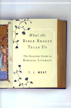 What the Bible Really Tells Us: The Essential Guide to Biblical Literacy (Hardcover)