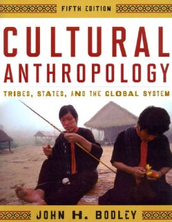 Cultural Anthropology: Tribes, States, and the Global System (Paperback)