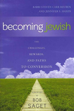 Becoming Jewish: The Challenges, Rewards, and Paths to Conversion (Hardcover)