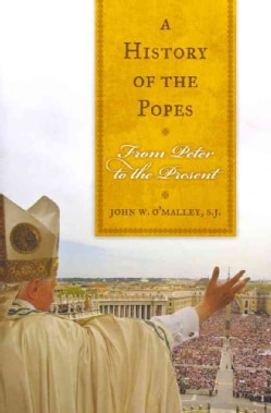 A History of the Popes: From Peter to the Present (Paperback)