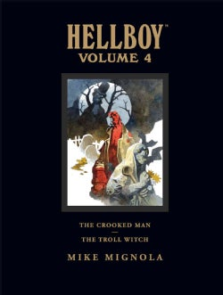 Hellboy 4: The Crooked Man and the Troll Witch, Library Edition (Hardcover)