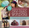 Fabric-by-Fabric One-Yard Wonders: 101 Sewing Projects Using Cottons, Knits, Voiles, Corduroy, Fleece, Flannel, H... (Hardcover)
