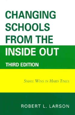 Changing Schools from the Inside Out: Small Wins in Hard Times (Paperback)