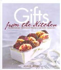 Gifts from the Kitchen: 100 Irresistible Homemade Presents for Every Occasion (Hardcover)