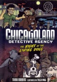 Chicagoland Detective Agency 3: The Night of the Living Dogs (Hardcover)
