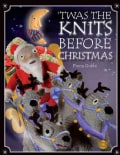 Twas the Knits Before Christmas (Hardcover)