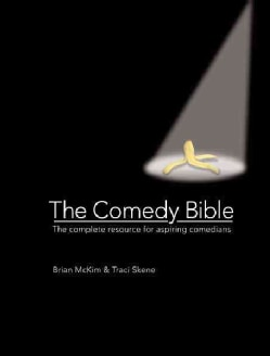 The Comedy Bible: The Complete Resource for Aspiring Comedians (Spiral bound)