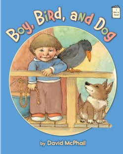 Boy, Bird, and Dog (Hardcover)