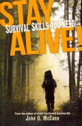 Stay Alive!: Survival Skills You Need (Paperback)