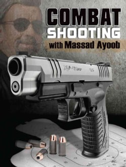 Combat Shooting with Massad Ayoob (Paperback)