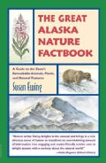 The Great Alaska Nature Factbook: A Guide to the State's Remarkable Animals, Plants, and Natural Features (Paperback)